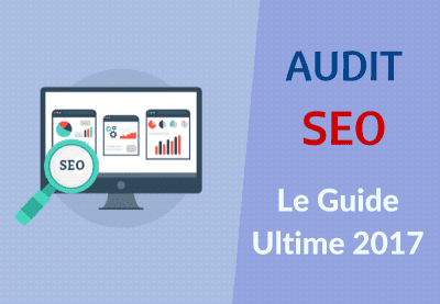 Audit SEO: Le Guide Ultime [8 Etapes]