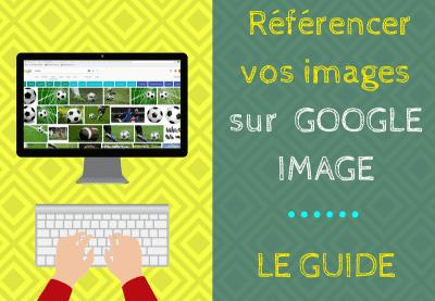Comment Référencer des images sur Google image