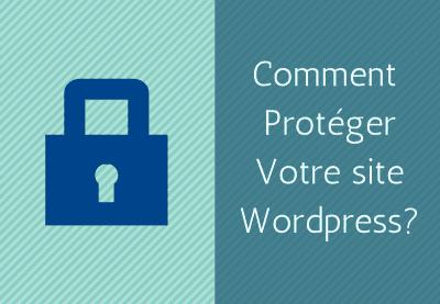 Comment proteger votre site wordpress